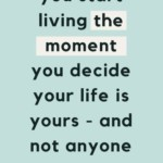 Your life is yours *