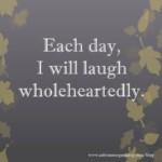 Each day, I will lau