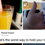 Someone On Twitter Asks 'What's The Worst Way To Hold Your Drink' And Here Are 30 Of The Best Responses