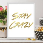 Simple yet gorgeous wall art perfect for your home interiors and awesome gift idea for loved ones! Crazy wall art Crazy quote Gold Fun print by BeePrintableQuoteArt  #printableart #digitaldownload #wallart #homedecor #interiordecor #giftideas #giftsuk #etsyuk #etsylondon #uk #london  #staycrazy