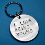 I love being yours – Keychain – Boyfriend gift idea