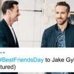 Jake Gyllenhaal, Hugh Jackman, and Ryan Reynolds Roast Each Other For Best Friends Day