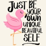 Cute Flamingo Printable Art; DIY Wall Art; Inspirational Quote; Wild Honey Collections; Printable Quotes.