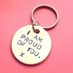 I am proud of you – keychain – gift