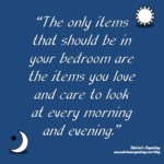 Bedroom things you love should only be in your bedroom - quote