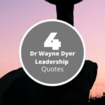 4 Powerful Dr. Wayne Dyer Leadership Quotes