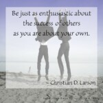 Be just as enthusiastic about the success of others as you are about your own- christian Larson #motivationalquotes #motivationalmonday #quotes #sabrinasadminservices