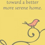 I am moving toward a better more serene home. Amazing Mantra Sayings to Keep You on your Decluttering Path - motivational quotes for decluttering your life - quotes to use to declutter your life - quotes to help you keep moving forward and declutter your home. - updated in 2021 - New mantras added to this post! sabrinasorganizing.com