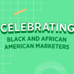 Celebrating Black and African American Marketers This February