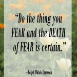 Ralph waldo emerson quote - 5 Inspiring Quotes to help Stop Fear & Start Doing